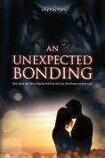 An Unexpected Bonding