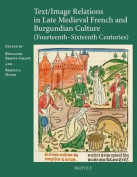 Text/image Relations in Late Medieval French and Burgundian Culture