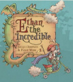Ethan the Incredible