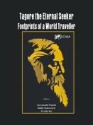 Tagore the Eternal Seeker