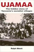 Ujamaa - The Hidden Story of Tanzania's Socialist Villages