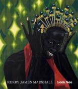 Kerry James Marshall: Look See