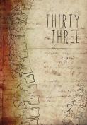 Thirty Three