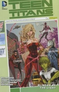 Teen Titans Volume 1 TP Blinded By The Light (The New 52)