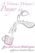 A Virtuous Woman's Prayer Is Jesus Fill My Cup!