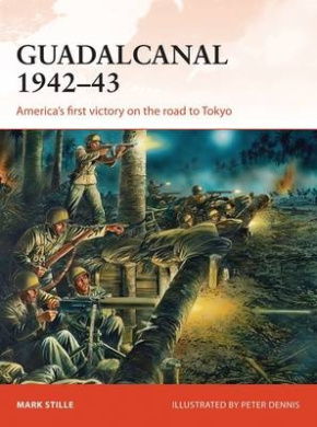 Guadalcanal 1942-43: America's First Victory on the Road to Tokyo (Campaign)