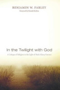 In the Twilight with God