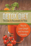 Detox Diet - The Way to Rejuvenate the Body