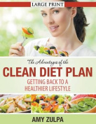 The Advantages of the Clean Diet Plan [Large Print]