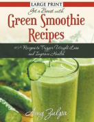 Get a Boost with Green Smoothie Recipes [Large Print]