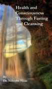 Health and Consciousness Through Fasting and Cleansing