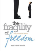 The Fragility of Freedom