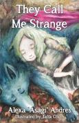 They Call Me Strange