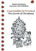 Cacarinette in Provence. the Secret of Christmas