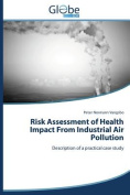 Risk Assessment of Health Impact from Industrial Air Pollution