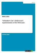 """""""Schindler's List."""" Hollywood's Representation of the Holocaust"""