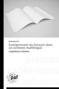 Enseignement Du Francais Dans Un Contexte Multilingue [FRE]