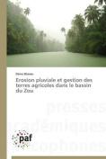 Erosion Pluviale Et Gestion Des Terres Agricoles Dans Le Bassin Du Zou [FRE]