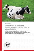 Genomique Et Relations Nutrition-Reproduction Chez La Vache Laitiere [FRE]