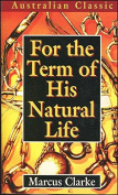 For The Term of His Natural Life [Paperback]