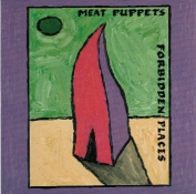 MEAT PUPPETS  Forbidden Places