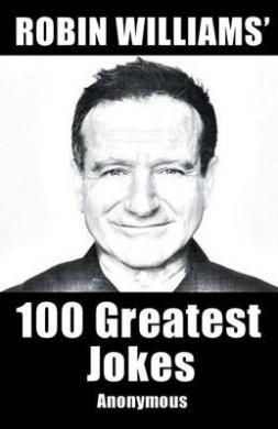 Robin Williams' 100 Greatest Jokes