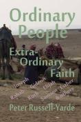 Ordinary People, Extra-Ordinary Faith