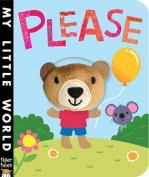 Please (My Little World) [Board book]
