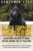 Black German Shepherds: Everything You Need to Know Before Owning One of Your Own