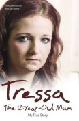 Tressa: The Twelve Year Old Mum