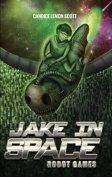 Robot Games (Jake in Space)