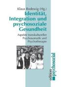 Identitat, Integration Und Psychosoziale Gesundheit [GER]