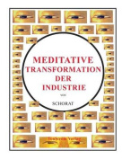 Meditative Transformation Der Industrie [GER]