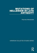 Mutations of Hellenism in Late Antiquity