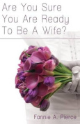Are You Sure You Are Ready to Be a Wife?