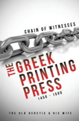 Chain of Witnesses - The Greek Printing Press 1450 - 1500