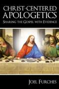 Christ-Centered Apologetics