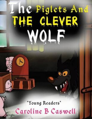 The Piglets and the Clever Wolf: Children's Books - Bedtime Story for Young Readers 2-8 Year Olds