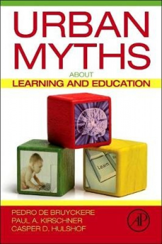 Urban Myths about Learning and Education by Pedro De Bruyckere.