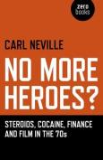 No More Heroes?
