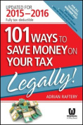 101 Ways to Save Money on Your Tax, Legally!