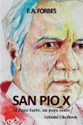 San Pio X. El Papa Sarto, Un Papa Santo [Spanish]