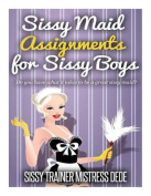 Sissy Maid Assignments for Sissy Boys