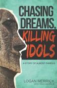 Chasing Dreams, Killing Idols