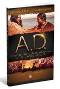 Official A.D. Study & Guidebook  : Explore the Deeper Meaning of the Book of Acts