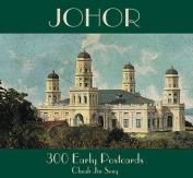 Johor: 300 Early Postcards