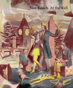 Neo Rauch: At the Well
