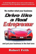 Drive Like a Real Entrepreneur
