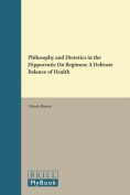 Philosophy and Dietetics in the Hippocratic <i>On Regimen</i>