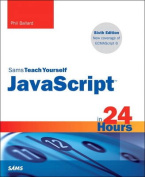 JavaScript in 24 Hours, Sams Teach Yourself